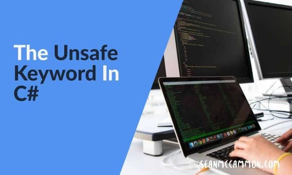 The Unsafe Keyword In C#